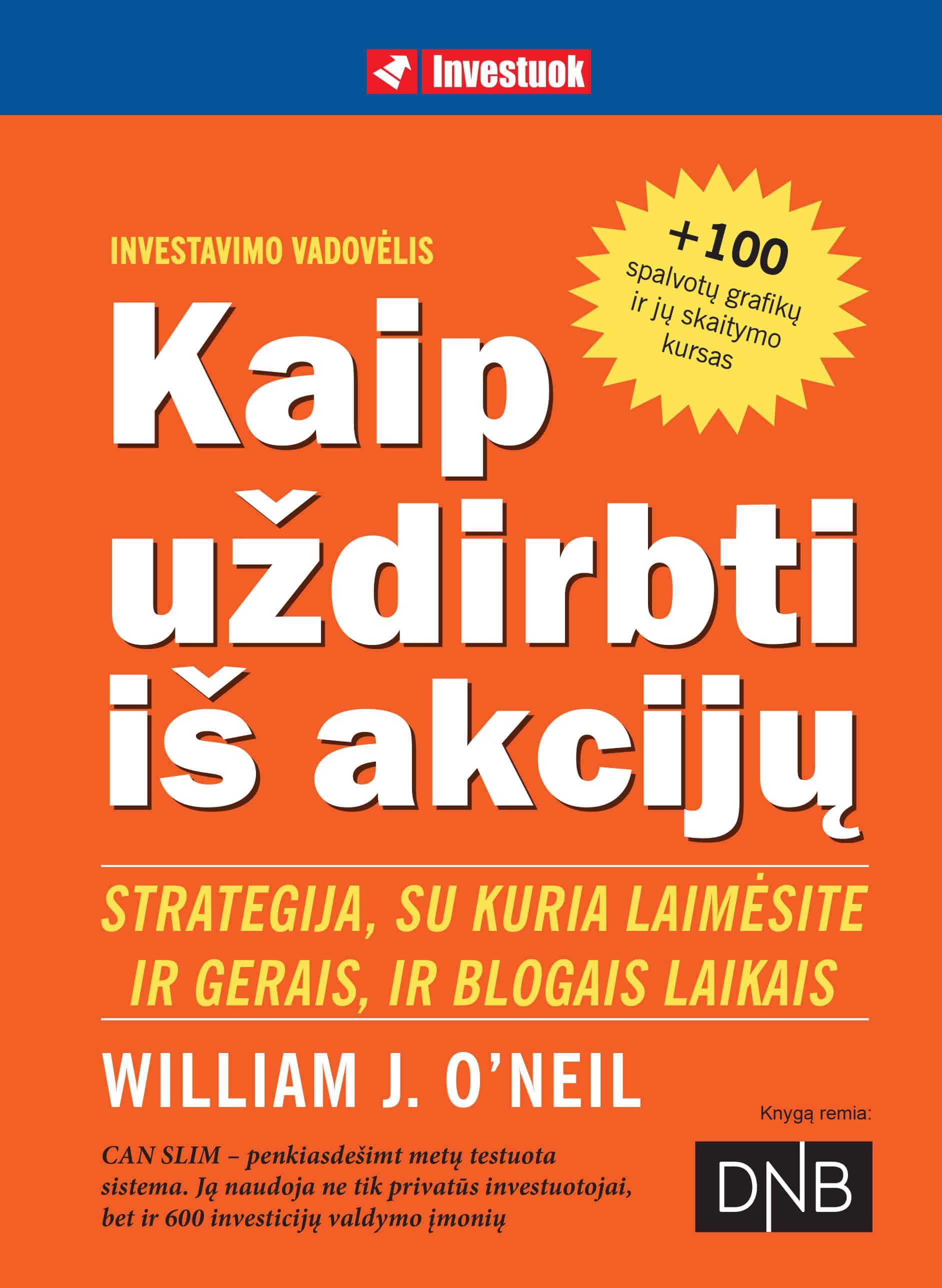 kaip udirbti pinigus i akcij ir akcij)